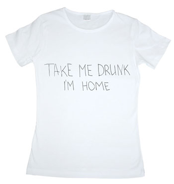 Take me drunk, im home